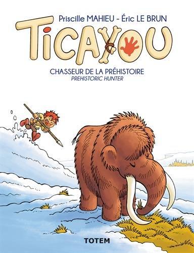 Ticayou, Tome 2 : Chasseur de la Prhistoire