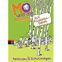 Mo und die Krümel - Auf Klassenfahrt (Die Mo und die Krümel-Reihe, Band 2)