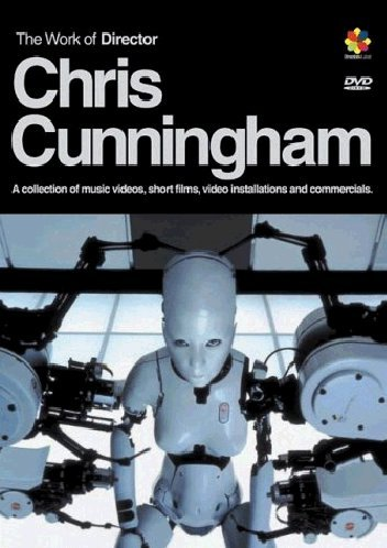 Chris Cunningham : Work of Director Chris Cunningham (2003)