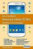 Das Praxisbuch Samsung Galaxy S3 Neo - Handbuch für Einsteiger