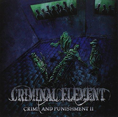 Criminal Element -Crime and punishment II