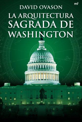 La arquitectura sagrada de Washington (Dimensiones)