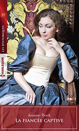 La fiancée captive (Les Historiques) par Joanne Rock