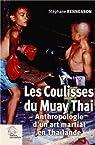 Les coulisses du Muay Thai : Anthropologie d'un art martial en Thaïlande par Rennesson