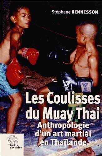 Les coulisses du Muay Thai : Anthropologie d'un art martial en Thaïlande