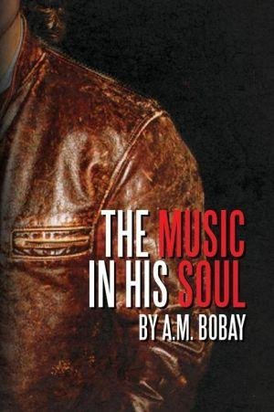 [(The Music in His Soul)] [By (author) A M Bobay] ...