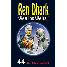 Ren Dhark – Weg ins Weltall 44: Der letzte Kalamit
