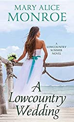A Lowcountry Wedding (Lowcountry Summer: Center Point Large Print) by Mary Alice Monroe (2016-06-01)
