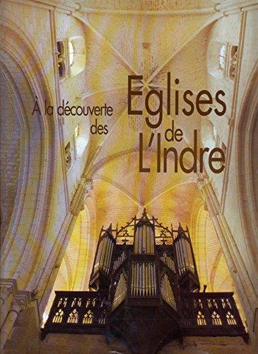 A la découverte des églises de l'Indre par Arnaud de Montigny