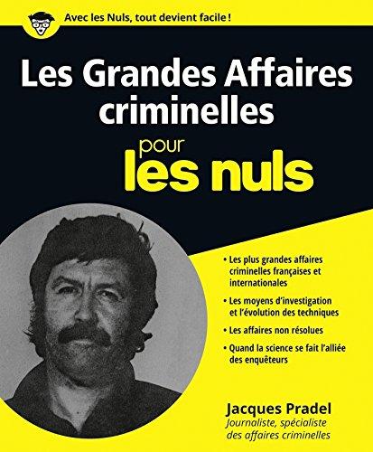 Les grandes affaires criminelles pour les Nuls par Jacques PRADEL