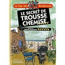 Le Clan des Bordesoule T11 - le Secret de Trousse Chemise