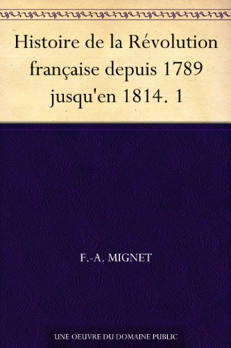 Couverture du livre Histoire de la Révolution française depuis 1789 jusqu'en 1814. 1