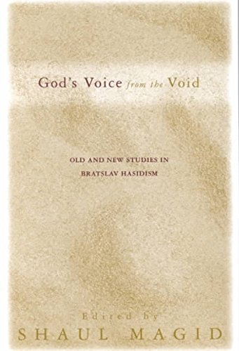 gods-voice-from-the-void-old-and-new-studies-in-bratslav-hasidism-edited-by-shaul-magid-published-on