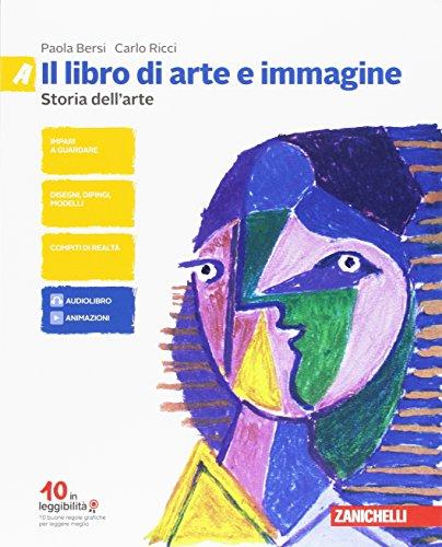 Il libro di arte e immagine. Vol. A-B: Linguaggio visuale storia dell'arte-Tecniche temi compiti di realt CLIL esame di Stato.Per la Scuola media. Con aggiornamento online