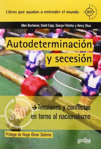 Autodeterminación y secesión: Tensiones y conflictos en torno al nacionalismo (360 grados Claves Contemporáneas)