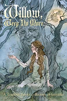 Willow, Weep No More by [Basson, Michelle, Butler, Hazel, Carr, Selina, Collins, Christina Elaine, Cook, A.R., Dean, Sharda, Tarleton, David, Thompson, Honor]
