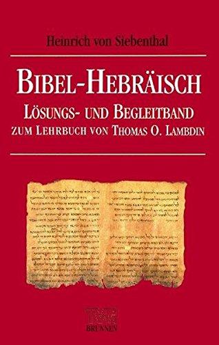 Bibel-Hebräisch. Lösungs- und Begleitband (TVG - Lehrbücher)
