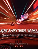 How Everything Works: Making Physics Out of the Ordinary by Louis A. Bloomfield (2006-06-02)