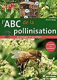 l abc de la pollinisation au potager et au verger accueillez les butineurs