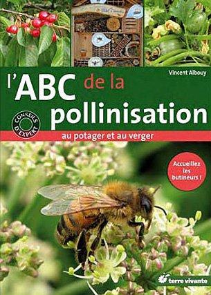 L'ABC de la pollinisation au potager et du verger : accueillez les butineurs