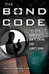 The Bond Code: The Dark World of Ian Fleming and James Bond