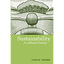Sustainability: A Cultural History