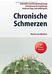 Chronische Schmerzen: Selbsthilfe und Therapiebegleitung - Orientierung für Angehörige - Konkrete Tipps und Fallbeispiele. Mit Online-Material von von Wachter, Martin (2011) Taschenbuch