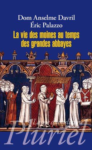 La vie des moines au temps des grandes abbayes par Eric Palazzo, Dom) Anselme Davril