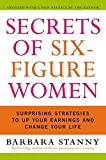 [(Secrets of Six-Figure Women : Surprising Strategies to Up Your Earnings and Change Your Life)] [By (author) Barbara Stanny] published on (March, 2004)