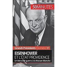 Eisenhower et l'État Providence: Un héros de guerre à la Maison-Blanche (Grands Présidents t. 11)