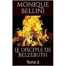 Le disciple de Belzebuth: Tome 2
