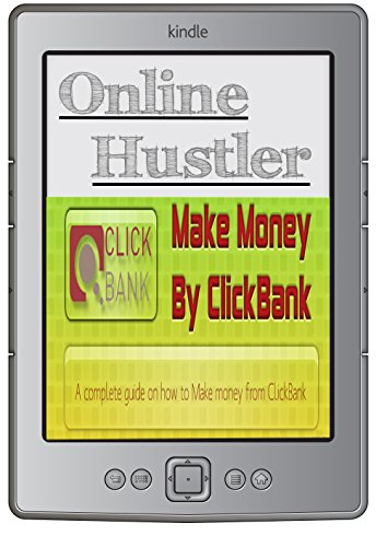 Online Hustler - Make Money with Clickbank: By Kash (English Edition)