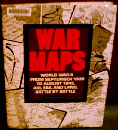 War maps: World War II, from September 1939 to August 1945, air, sea, and land, battle by battle by Simon Goodenough (1982-01-01)