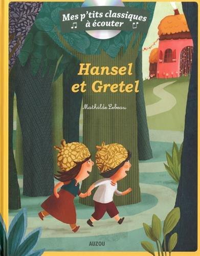 Mes p'tits classiques à écouter - Hansel et Gretel par Mathilde Lebeau