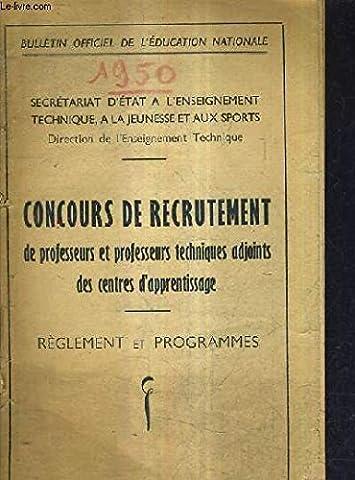 BULLETIN OFFICIEL DE L'EDUCATION NATIONALE SECRETARIAT D'ETAT A L'ENSEIGNEMENT TECHNIQUE A LA JEUNESSE ET AUX SPORTS - CONCOURS DE RECRUTEMENT DE PROFESSEURS ET PROFESSEURS TECHNIQUES ADJOINTS DES CENTRES D'APPRENTISSAGE - REGLEMENT ET PROGRAMMES.