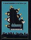 Leçon de musique de Jean-François Zygel (la) : Debussy | Gambart, Marie-Christine. Metteur en scène ou réalisateur