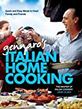 Gennaro's Italian Home Cooking: Quick and Simple Meals to Feed Family and Friends