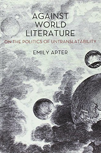 Against World Literature: On the Politics of Untranslatability
