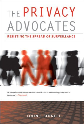 The Privacy Advocates: Resisting the Spread of Surveillance (MIT Press)