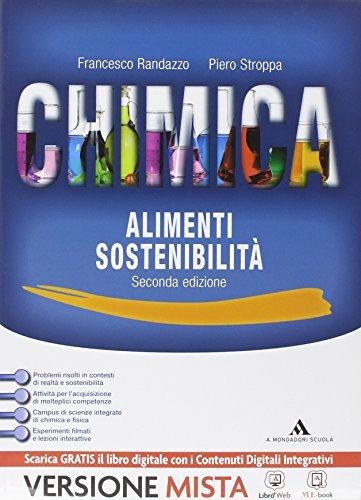 Chimica alimenti sostenibilità. Per le Scuole superiori. Con e-book. Con espansione online