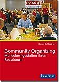 Community Organizing: Menschen gestalten ihren Sozialraum