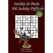Sudoku de Poche - Niveau Difficile - N°4: 100 Sudokus Difficiles - à emporter partout - Format poche (A6 - 10.5 x 15 cm) (Sudoku de Poche - Difficile)