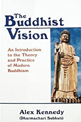 The Buddhist Vision: An Introduction to Theory and Practice of Buddhism by Dharmachari Subhuti (1978-06-03)