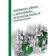 Enseñanzas, saberes y universidades en la Europa medieval (Historia Medieval)