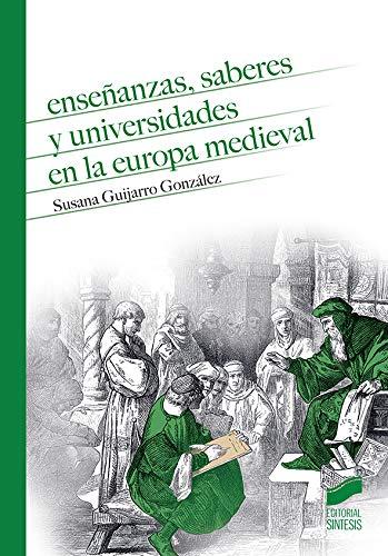 Enseñanzas, saberes y universidades en la Europa medieval: 14 (Historia Medieval)
