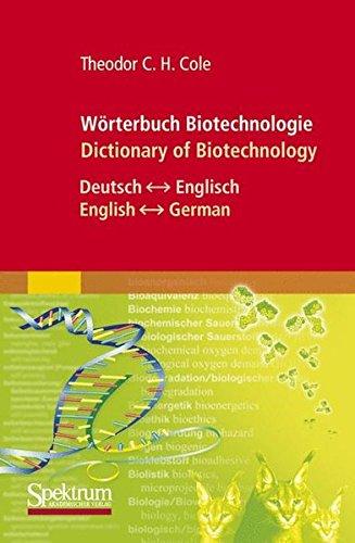 Wörterbuch Biotechnologie/Dictionary of Biotechnology: Deutsch - Englisch/English - German