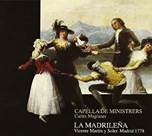 Martin y Soler - La Madrilena / Capella de Ministrers, Carles Magraner
