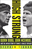 High Strung: Bjorn Borg, John McEnroe, and the Last Days of Tennis's Golden Age