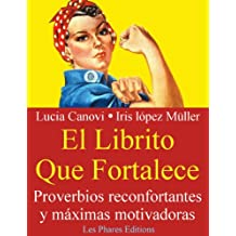 El Librito Que Fortalece : Proverbios reconfortantes y máximas motivadoras (Spanish Edition)