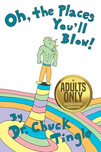 Oh The Places Youll Blow An Adults Only Collection Of Sentient Location Erotica